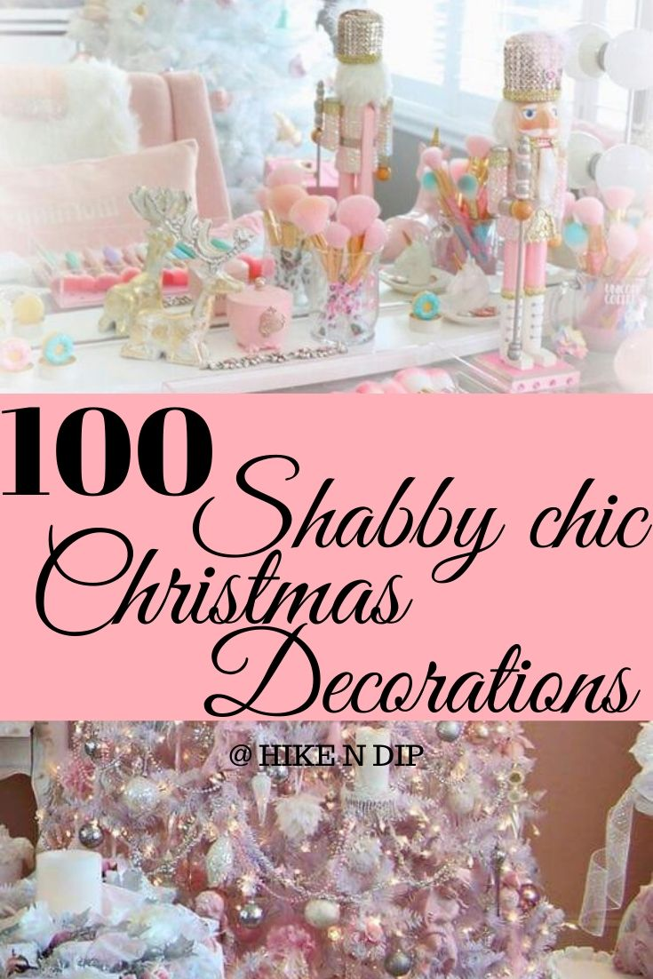 100 Shabby Chic Christmas Decors That Celebrates Your Love For All Things Vintage Pastel Hike N Dip